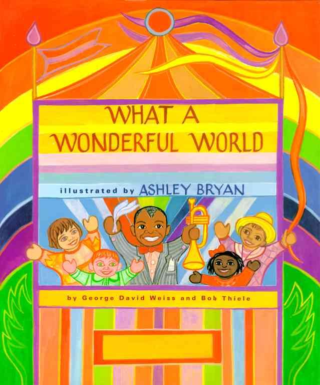 What a Wonderful World By Thiele, Bob/ Bryan, Ashley (ILT)/ Weiss, George David