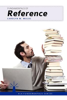 Fundamentals of Reference By Mulac, Carolyn M.