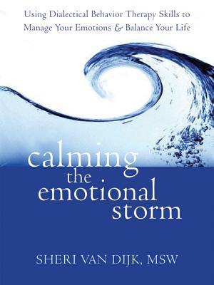 Calming the Emotional Storm By Van Dijk, Sheri